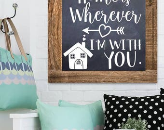 Home is Wherever I'm with You Pine Frame Chalkboard Style Home Decor Wall Art WD0014