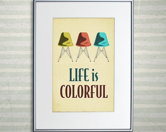 """Eames DSR Chair Print - Retro Home Decor Poster - Life is Colorful 11x17"""" or A3"""