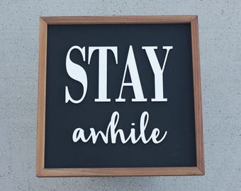 Stay Awhile Sign - Wood Welcome Sign - Wall Hanging - Cozy Home - Rustic Wood Signs - Farmhouse Wall Art - Gallery Wall - Guest Bedroom