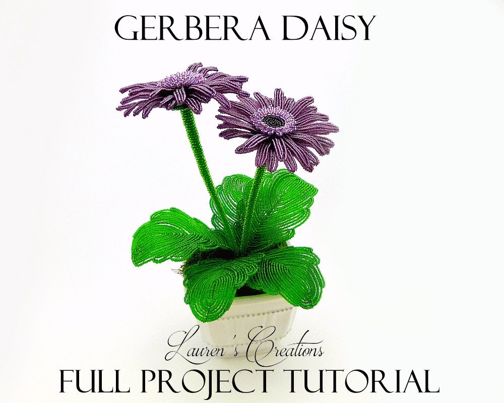 PDF Full Project Tutorial French Beaded Gerbera Daisy Plant