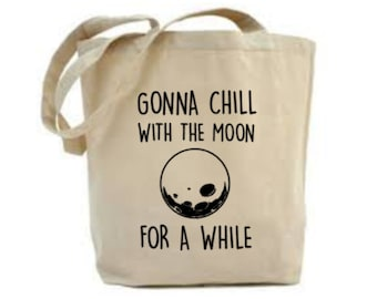 Goth Bag, Pagan Bag, Gothic Tote Bag, Goth Gift, Gonna Chill With The Moon For A While, Market Bag, Shopping Bag, Project Bag