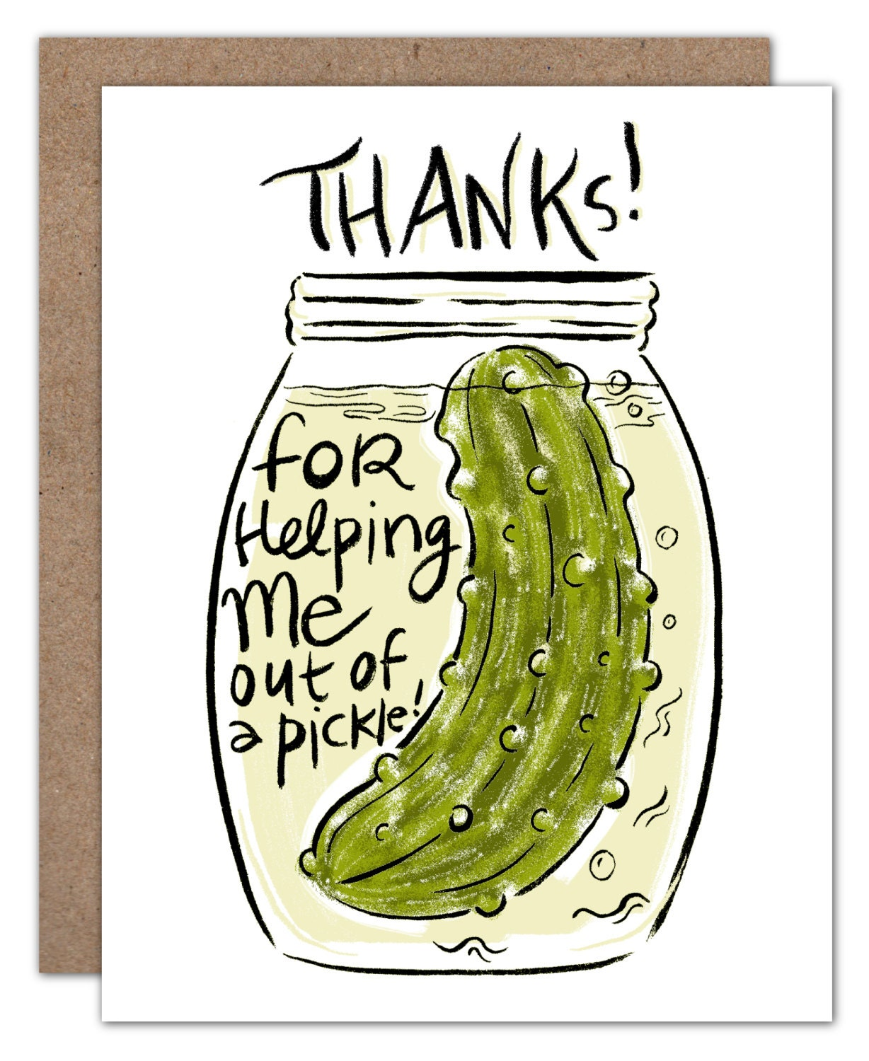 Thanks For Getting Me Out Of A Pickle Thank You Card.