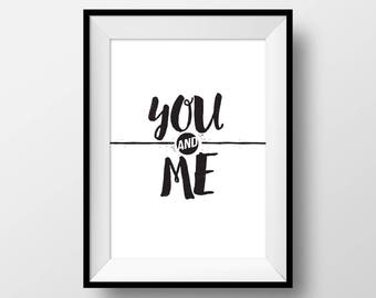 You and Me, Printable Wall Art, Quote Poster, Love Quote, Home Decor, First Home, Newlyweds, Marriage, Anniversary