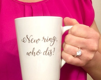 New ring, who dis? coffee mug. Rose gold glitter, engagement gift, bride, bridal shower, newly engaged, photo announcement prop