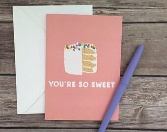 you're so sweet card - thank you card - thanks card - cake card - food thank you card - appreciation card - dessert card - friend card -