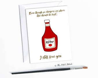 Funny Anniversary Card, Valentines Day, I Still Love You, Relationship Pet Peeve, Wife Birthday, Annoying Husband, Ketchup Debate
