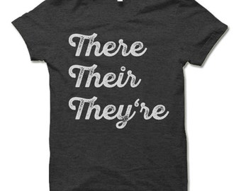 There Their They're T-Shirt. Funny Grammar Police Shirts.