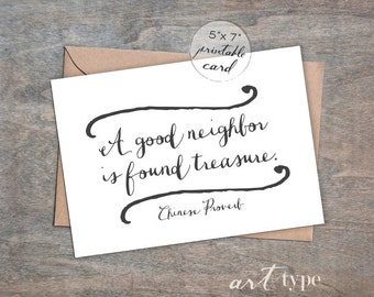 A Good Neighbor is Found Treasure Greeting Card INSTANT Download 5x7 Printable Card, Calligraphy Card, Chinese Proverb, Neighbor Gift, DIY