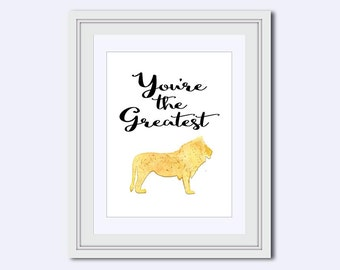 Youre the Greatest - Lion printable - Lion watercolor - children art - kids wall art - Inspirational Quote - Printable Art - printable quote