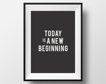 Today, is a new, beginning, Quote, Life, Motivational, Inspirational Quotes, Print, Quote Poster, Inspirational, Home Decor, Wall Art