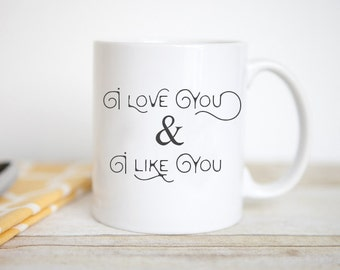 I Love You and I Like You |  Quote | Ben and Leslie | Leslie Knope | Parks & Recreation Coffee Mug