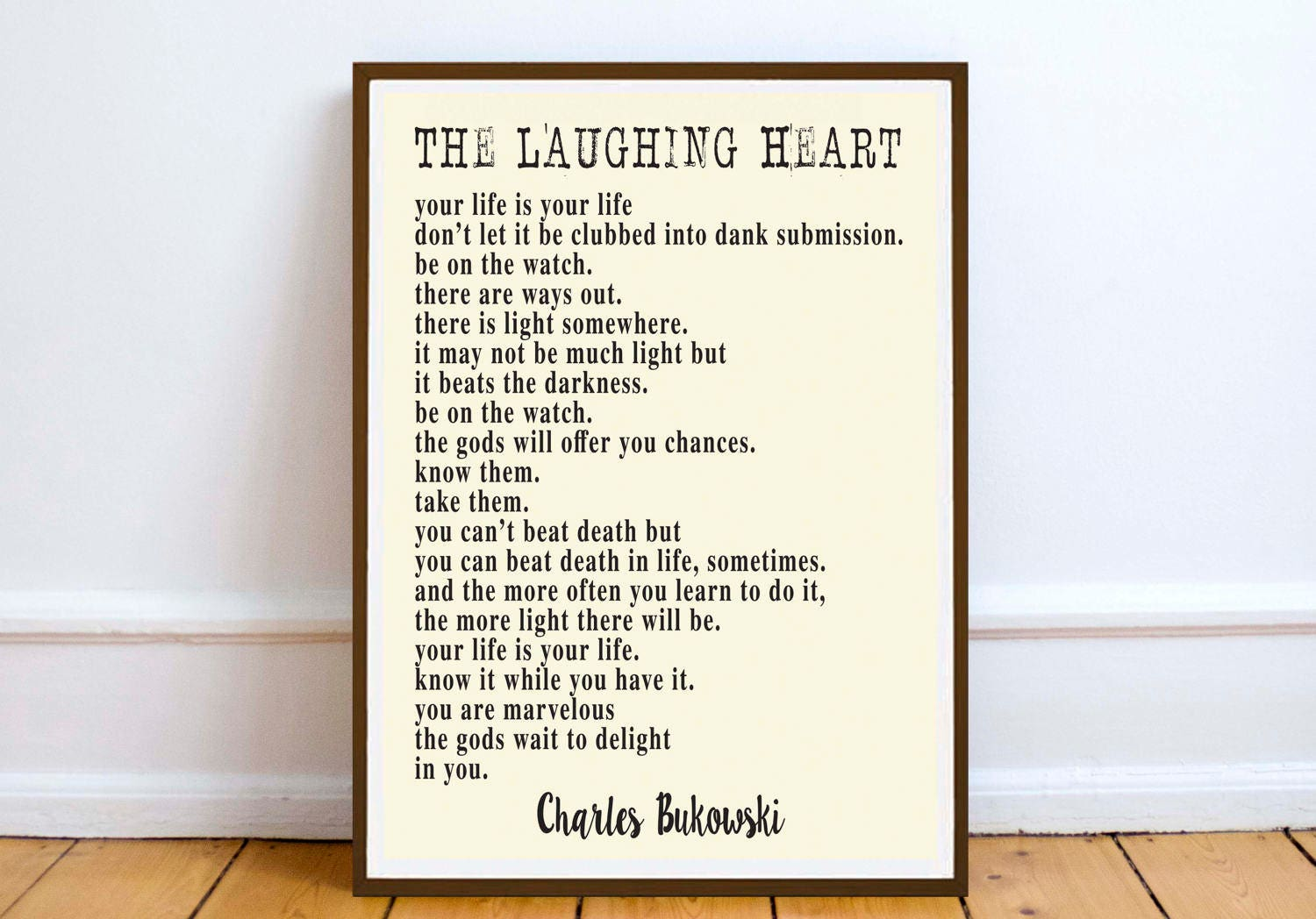 This Is Your Life Quote Charles Bukowski Quote The Laughing Heart Your Life