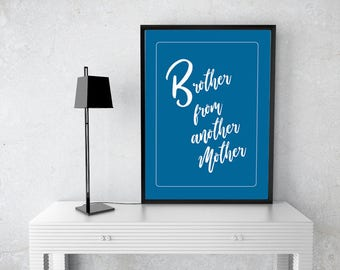 Brother from another Mother - A3 /A4 Poster