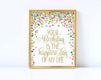Your Birthday is the Happiest Day Of My Life First Birthday Sign Rainbow Confetti Birthday Party Decoration 1st Birthday Sign Printable