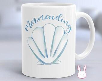 Mermaiding - Mermaiding Mug - Mermaid Coffee Mug - Mermaid Coffee Cup - Mermaid Cup - Mermaid Gift - Little Mermaid Mug - Mermaid Lover