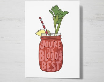 You're the Bloody Best Greeting Card, I Love You Card, Best Friends Card,  Bloody Mary Card, Boozy Brunch Greeting Card, Booze Pun Card