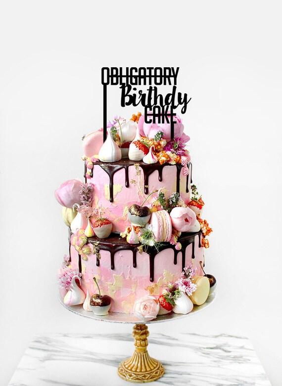 Obligatory Birthday Cake Funny Cake Topper Party Sarcastic