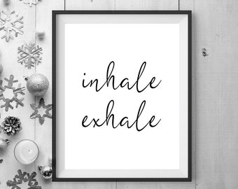 Inhale Exhale Breathe Print - Sweet oxygen collection - Breathe Print - Special offer