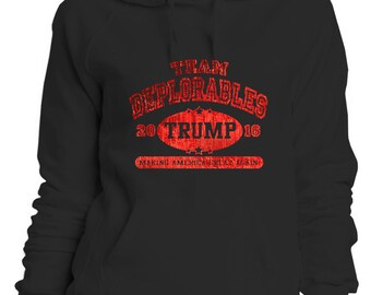 Trump for President 2016 Team Deplorables Ladies Pullover Hoodie FREE SHIPPING!