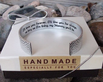 I'll love you forever, I'll Like you for always  as long as I'm living my mommy you'll be Cuff Bracelet Mom Gift Wedding Birthday Custom
