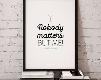 Will and Grace // Karen Walker // Nobody Matters But Me!  // Printable Art 8.5 x 11