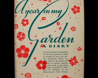A Year in My Garden--Blank gardener's journal (and guide) from 1938