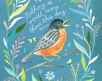 More Than This Day art print | Goethe Quote | Watercolor and Acrylic Painting | Robin Wall Art | Hand Lettering | Katie Daisy
