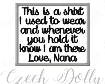 This is a shirt I used to wear Love Nana Iron On or Sew On Patch Memorial Memory Patch for Shirt Pillows