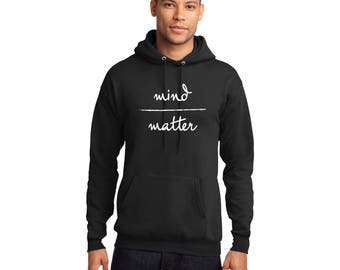 Mind Over Matter Pullover Hooded Sweatshirt Hoodie Inspirational
