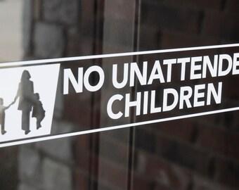 No Unattended Children - Vinyl Decal