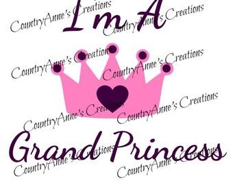 """SVG PNG DXF Eps Ai Wpc Cut file for Silhouette, Cricut, Pazzles, ScabNCut """" I am a Grand Princess"""" svg"""