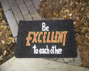 Be Excellent To Each Other Welcome Mat