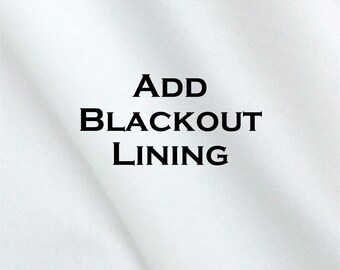 Blackout Lining- Add to Your CURTAIN Order- Blackout Curtains- Drapery Lining- Lined Window Treatments- Blackout Drapes- 25 or 50 inch Liner