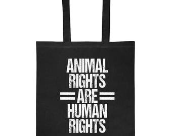 Animal Rights Are Human Rights Tote Bag