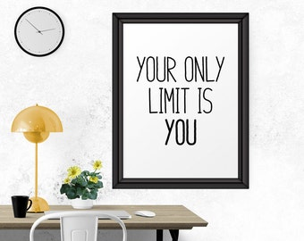 Printable Quote, Your Only Limit Is You, Printable Wall Art, Inspirational Quotes, Printable Poster, Wall Print, Art Print