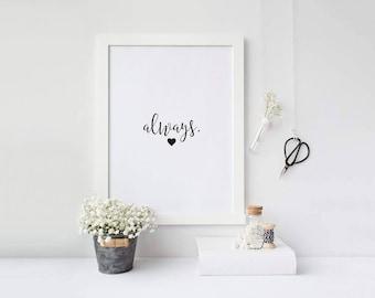 Always Monochrome Typography Print - Dumbledore Quote Print