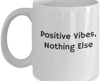 positive mind,gift for her,positive life,positive vibes,good vibes,positive mindset,positive energy,positive mug,positivity mugs