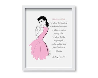 I Believe in Pink - Fashion Illustration Print, Wall Art Print, Poster Illustration, Art for Home, Office, Audrey Hepburn, Quote, Pink