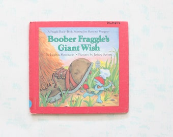 Boober Fraggle's Giant Wish by Jocelyn Stevenson and Images by Jeffrey Severn