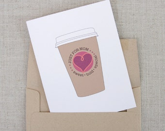 Coffee Card Just for Mom / Happy Mother's Day Card / Coffee Cup Illustration / Coffee Lover Card for Mom / Sweet Bold Special Card for Mom