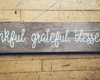 Thankful, Grateful, Blessed Sign- Thanksgiving decor