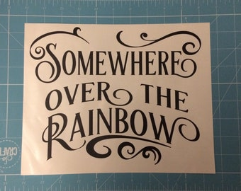 Somewhere over the Rainbow Decals, Wizard of Oz Decals, Wizard of Oz