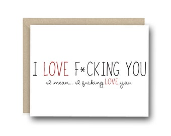 Funny Love Card - I love F*cking You -  Naughty Card, Card for Boyfriend, Anniversary Card,  FunnyValentines Card, Card for Girlfriend