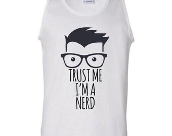 Trust Me I'm A Nerd Funny Students Birthday Gift T Shirt Mens Cotton Tank Top