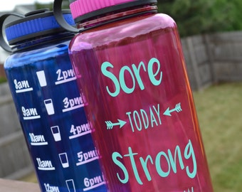 Motivational Water Bottle // Sore Today Strong Tomorrow // Large 34oz Water Bottle // Water Intake Tracker // Gym // CUSTOM COLORS AVAILABLE