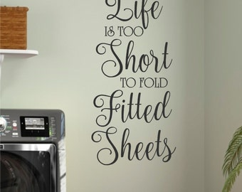 Laundry Room- Life is too short to fold fitted sheets- Vinyl Wall Decal- Laundry Room Decor- Laundry Humor- Quotes for the Wall