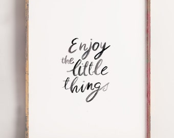 Enjoy The Little Things, Watercolor Print, Handlettering, 8x10, 11x14,