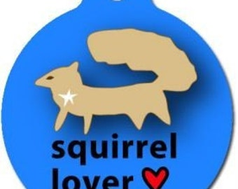 Squirrel Lover Dog ID Tag