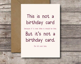 Items similar to funny late birthday card i didnt forget your this is not a birthday card funny belated birthday card printable late birthday humor bookmarktalkfo Gallery