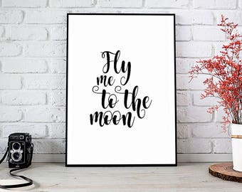 Fly Me To The Moon,Moon,Wall Art,Love,Printable Wall Art,Instant Download,Inspirational Quote,Black And White,Adventure,Travel,Home Decor